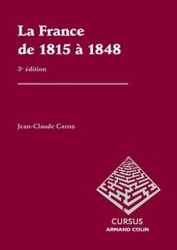 Jean-Claude Caron - La France de 1815 à 1848.