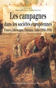 Jean-Claude Caron et Frédéric Chauvaud - Les campagnes dans les sociétés européennes (1830-1930) - France, Allemagne, Espagne, Italie (1830-1930).