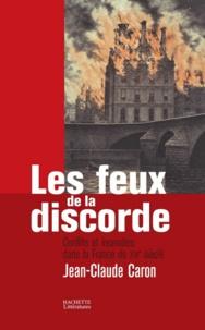 Jean-Claude Caron - Les feux de la discorde.