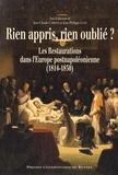Jean-Claude Caron et Jean-Philippe Luis - Rien appris, rien oublié ? - Les Restaurations dans l'Europe postnapoléonienne (1814-1830).