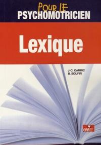 Jean-Claude Carric et Béatrice Soufir - Lexique pour le psychomotricien.
