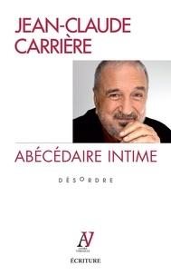 Jean-Claude Carrière - Abécédaire intime - Désordre.