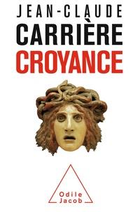 Jean-Claude Carrière - Croyance.