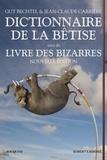 Jean-Claude Carrière et Guy Bechtel - Dictionnaire de la bêtise - Suivi du Livre des bizarres.