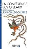"""Jean-Claude Carrière - La conférence des oiseaux - Inspiré par le poème de Farid Uddin Attar """"Manteq Ol-Teyr""""."""