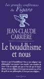 Jean-Claude Carrière - Le bouddhisme et nous.