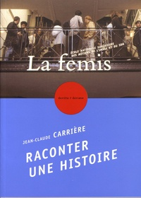 Jean-Claude Carrière - Raconter une histoire - Quelques indications.