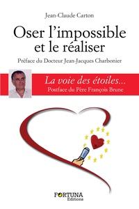 Jean-Claude Carton - Oser l'impossible et le réaliser - La voie des étoiles.