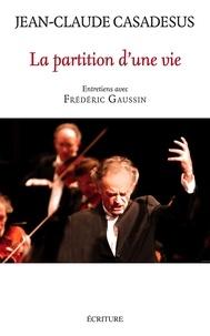Jean-Claude Casadesus et Jean-Claude Casadesus - La partition d'une vie.