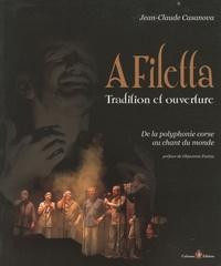 Jean-Claude Casanova - A Filetta, tradition et ouverture - De la polyphonie corse au chant du monde.