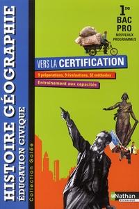 Jean-Claude Cavalière et Marina Favret - Histoire Géographie Education civique 1e Bac Pro - Livre de l'élève.