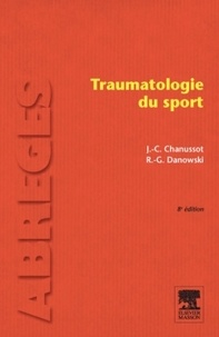Jean-Claude Chanussot et Raymond-Gilbert Danowski - Traumatologie du sport.