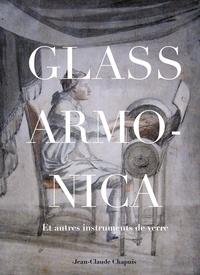 Jean-Claude Chapuis - Glass Armonica, et autres instruments de verre.