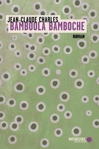 Jean-Claude Charles et  Mémoire d'encrier - Bamboola Bamboche.