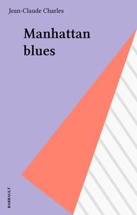 Jean-Claude Charles - Manhattan blues.