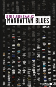 Jean-Claude Charles et  Mémoire d'encrier - Manhattan blues.