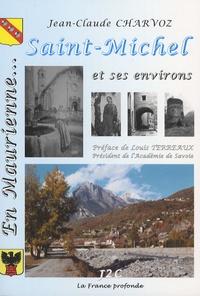Jean-Claude Charvoz - En Maurienne, Saint-Michel et ses environs.