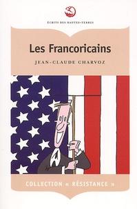 Jean-Claude Charvoz - Les Francoricains. - Chroniques d'une fin de siècle.