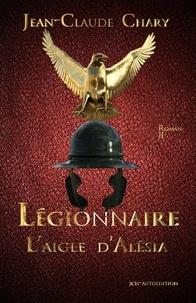 Jean-Claude Chary - L'aigle d'Alésia.