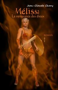 Jean Claude Chary - Mélissa - La vengeance des dieux.