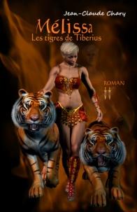 Jean Claude Chary - Mélissa - Les tigres de Tiberius.