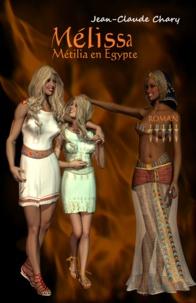 Jean Claude Chary - Mélissa - Métilia en Egypte.