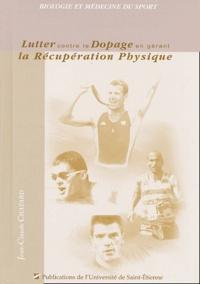 Lutter contre le dopage en gérant la récupération physique - Jean-Claude Chatard |