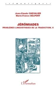 Jean-Claude Chevalier et Marie-France Delport - Jérômiades - Problèmes linguistiques de la traduction, II.