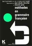 Jean-Claude Chevalier et Maurice Gross - Méthodes en grammaire française.