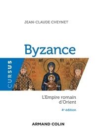Jean-Claude Cheynet - Byzance - 4e éd. - L'Empire romain d'Orient.