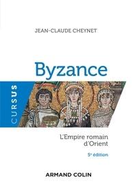 Jean-Claude Cheynet - Byzance - 5e éd. - L'Empire romain d'Orient.