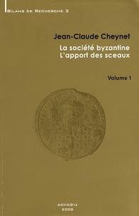 Jean-Claude Cheynet - La société byzantine - L'apport des sceaux en 2 volumes.