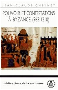Pouvoir et contestations à Byzance (963-1210) - Jean-Claude Cheynet  