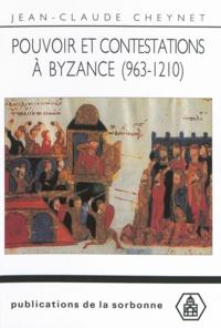 Jean-Claude Cheynet - Pouvoir et contestations à Byzance (963-1210).