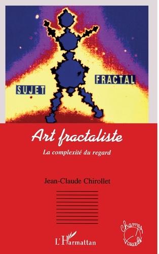 Jean-Claude Chirollet - Art fractaliste - La complexité du regard.