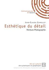 Jean-Claude Chirollet - Esthétique du détail - Peinture-Photographie.