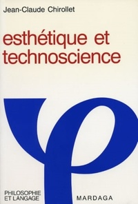 Jean-Claude Chirollet - ESTHETIQUE ET TECHNOSCIENCE.