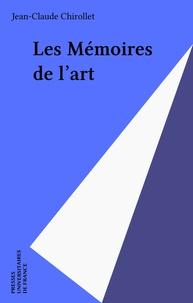 Jean-Claude Chirollet - Les mémoires de l'art.
