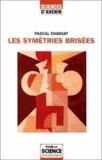 Jean-Claude Chossat - Les symétries brisées.