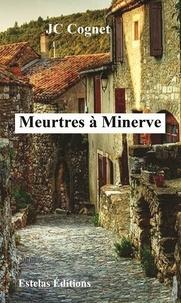 Jean-Claude Cognet - Meurtres à Minerve.