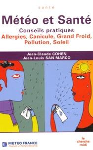 Jean-Claude Cohen et Jean-Louis San Marco - Météo et Santé - Conseils pratiques, Allergies, canicule, grand froid, pollution, soleil.
