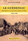 Jean-Claude Colinet - Le Guédeniau - Histoire d'un village entre champs et forêts (1789 à 1950).