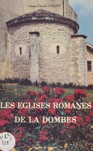 Jean-Claude Collet et Raymond Oursel - Les églises romanes de la Dombes.