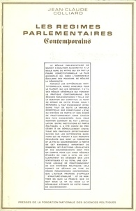 Jean-Claude Colliard - Les régimes parlementaires contemporains.