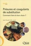 Jean-Claude Collin - Présures et coagulants de substitution - Comment faire le bon choix ?.
