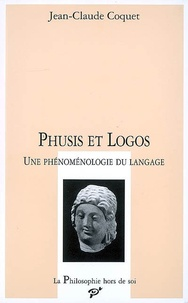 Jean-Claude Coquet - Phusis et logos - Une phénoménologie du langage.