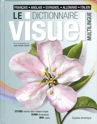 Jean-Claude Corbeil - Le dictionnaire visuel multilingue - Français, anglais, espagnol, allemand, italien.