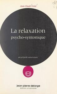 Jean-Claude Coste - La relaxation psycho-syntonique.
