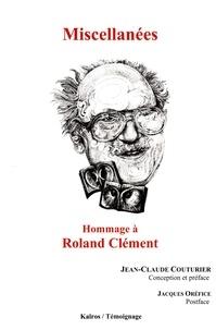 Jean-Claude Couturier - Miscellanées - Hommage à Roland Clément.
