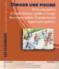 Jean-Claude Cranga - Diriger une piscine - De la conception à l'exploitation : guide à l'usage des responsables d'équipements aquatiques publics.